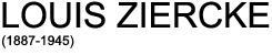 Louis Ziercke - Startseite